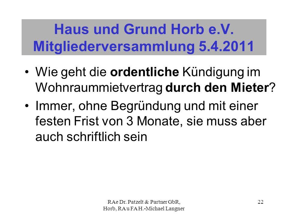 RAe Dr. Patzelt & Partner GbR, Horb, RA u FA H.-Michael Langner 22 Haus und Grund Horb e.V. Mitgliederversammlung 5.4.2011 Wie geht die ordentliche Kü