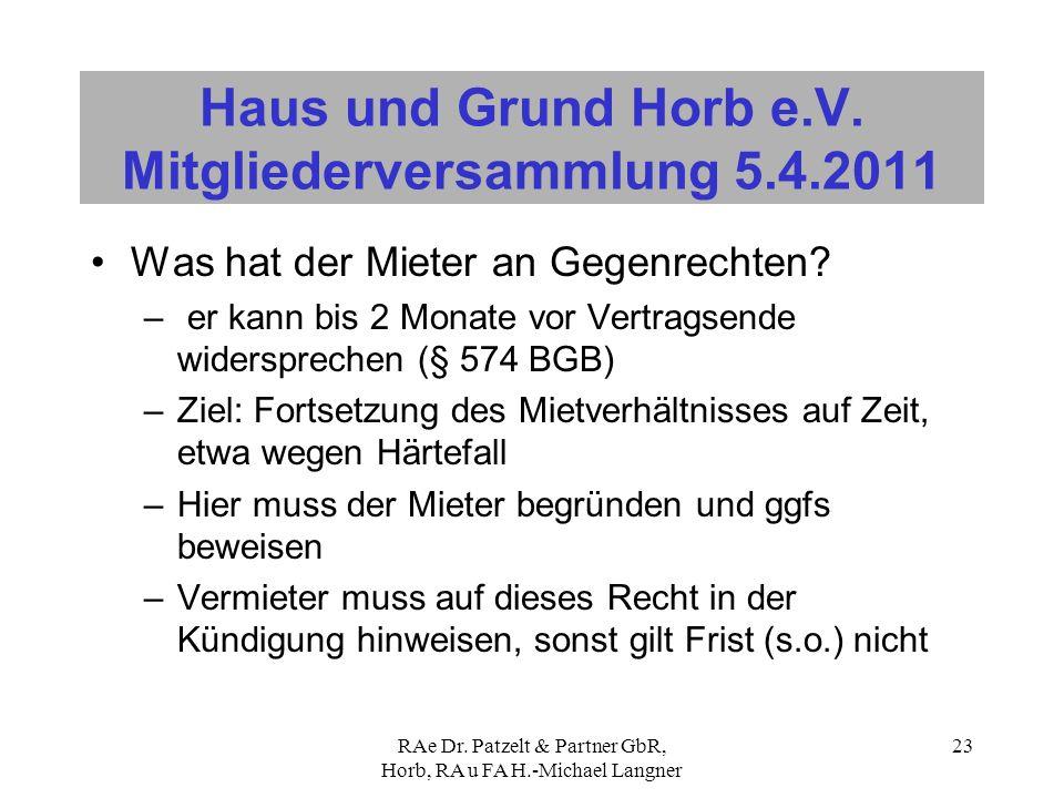 RAe Dr. Patzelt & Partner GbR, Horb, RA u FA H.-Michael Langner 23 Haus und Grund Horb e.V. Mitgliederversammlung 5.4.2011 Was hat der Mieter an Gegen