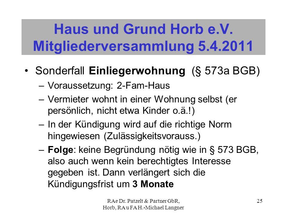 RAe Dr. Patzelt & Partner GbR, Horb, RA u FA H.-Michael Langner 25 Haus und Grund Horb e.V. Mitgliederversammlung 5.4.2011 Sonderfall Einliegerwohnung