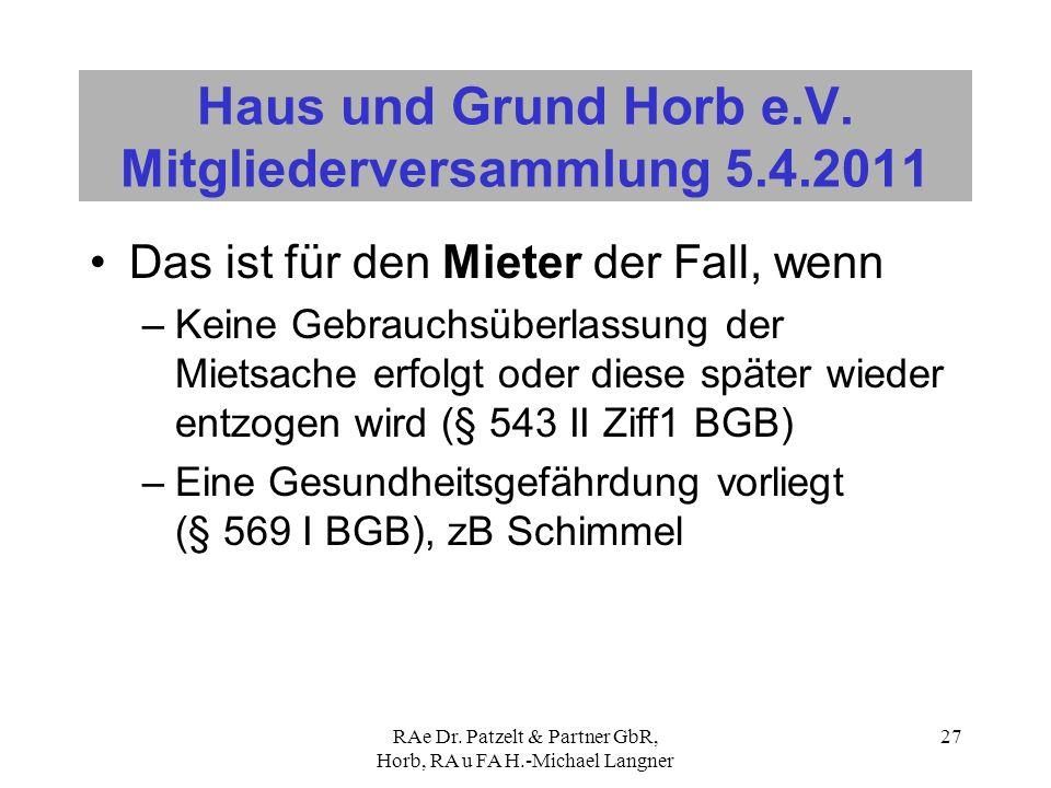 RAe Dr. Patzelt & Partner GbR, Horb, RA u FA H.-Michael Langner 27 Haus und Grund Horb e.V. Mitgliederversammlung 5.4.2011 Das ist für den Mieter der
