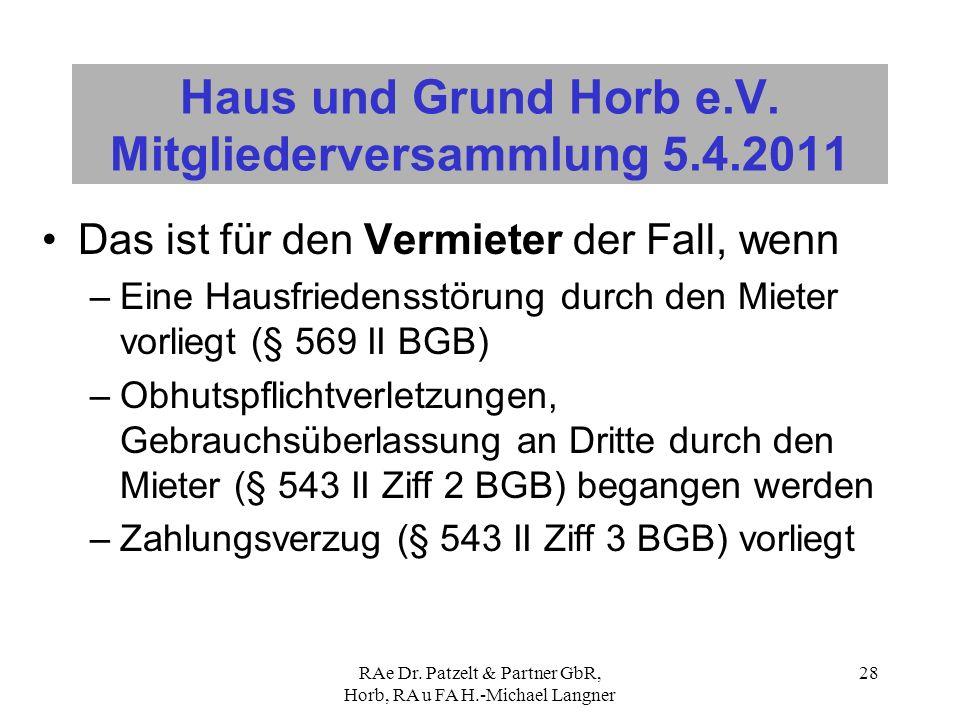RAe Dr. Patzelt & Partner GbR, Horb, RA u FA H.-Michael Langner 28 Haus und Grund Horb e.V. Mitgliederversammlung 5.4.2011 Das ist für den Vermieter d