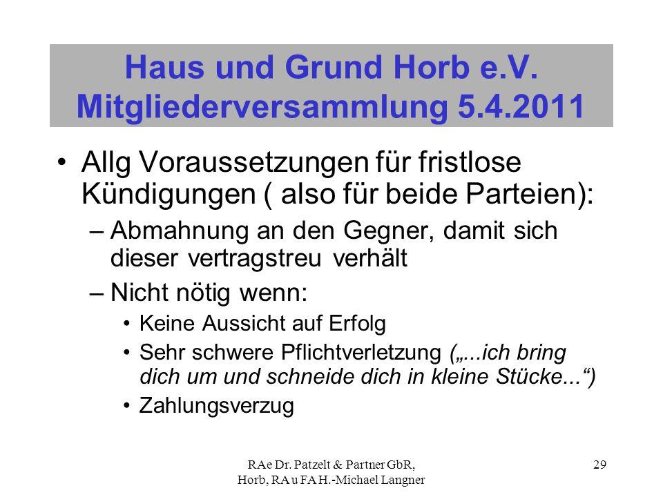 RAe Dr. Patzelt & Partner GbR, Horb, RA u FA H.-Michael Langner 29 Haus und Grund Horb e.V. Mitgliederversammlung 5.4.2011 Allg Voraussetzungen für fr