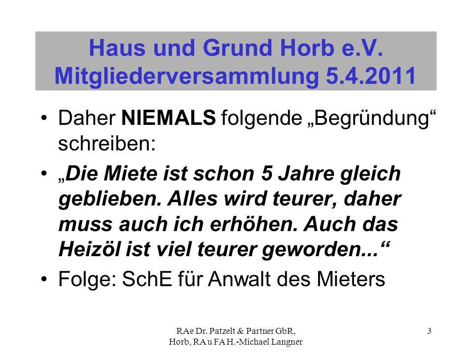 RAe Dr. Patzelt & Partner GbR, Horb, RA u FA H.-Michael Langner 3 Haus und Grund Horb e.V. Mitgliederversammlung 5.4.2011 Daher NIEMALS folgende Begrü