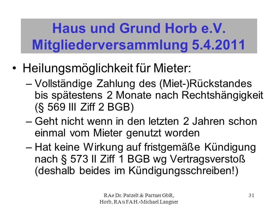 RAe Dr. Patzelt & Partner GbR, Horb, RA u FA H.-Michael Langner 31 Haus und Grund Horb e.V. Mitgliederversammlung 5.4.2011 Heilungsmöglichkeit für Mie