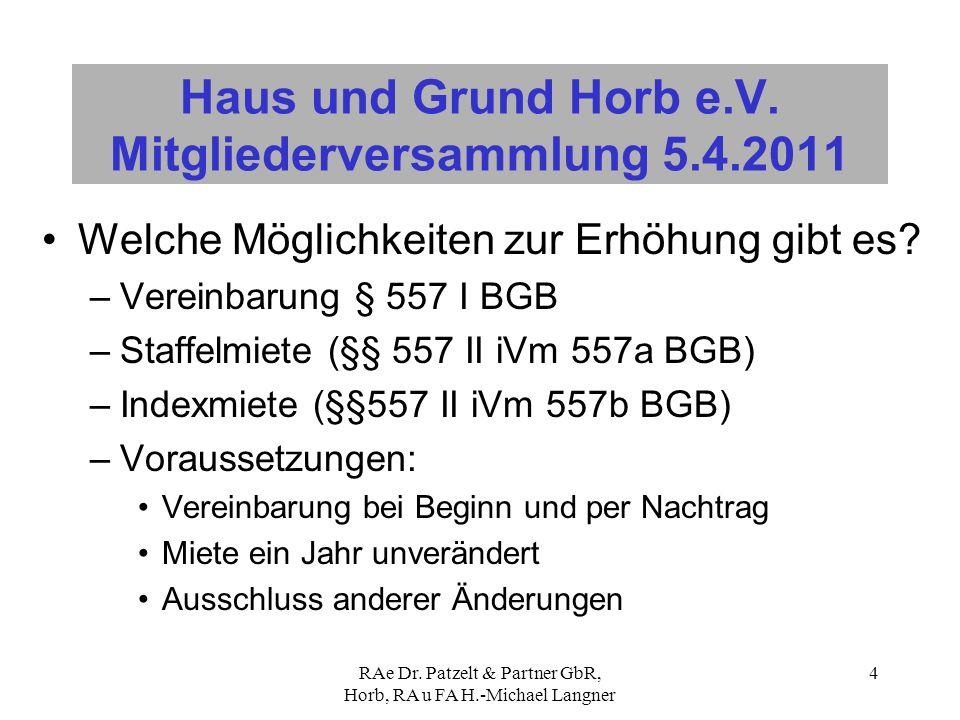 RAe Dr. Patzelt & Partner GbR, Horb, RA u FA H.-Michael Langner 4 Haus und Grund Horb e.V. Mitgliederversammlung 5.4.2011 Welche Möglichkeiten zur Erh