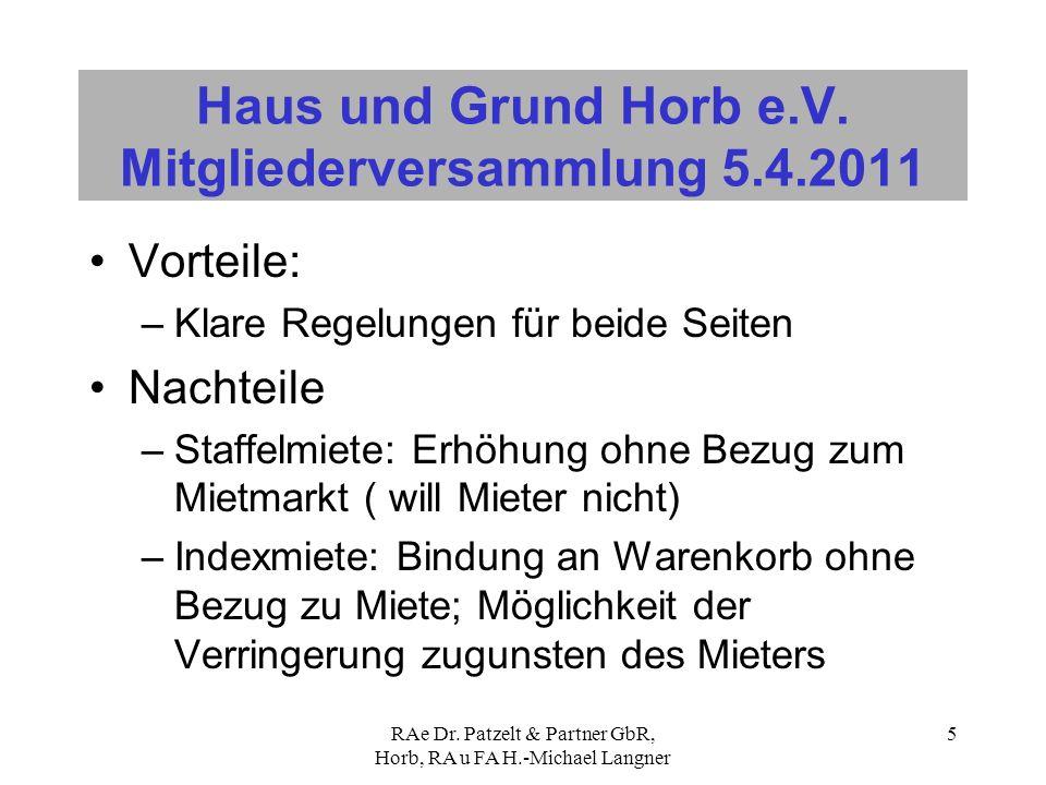 RAe Dr. Patzelt & Partner GbR, Horb, RA u FA H.-Michael Langner 5 Haus und Grund Horb e.V. Mitgliederversammlung 5.4.2011 Vorteile: –Klare Regelungen