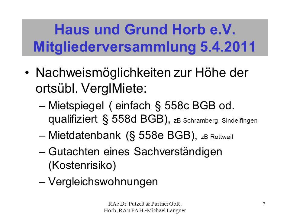 RAe Dr. Patzelt & Partner GbR, Horb, RA u FA H.-Michael Langner 7 Haus und Grund Horb e.V. Mitgliederversammlung 5.4.2011 Nachweismöglichkeiten zur Hö