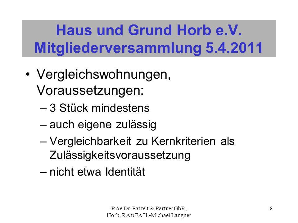 RAe Dr. Patzelt & Partner GbR, Horb, RA u FA H.-Michael Langner 8 Haus und Grund Horb e.V. Mitgliederversammlung 5.4.2011 Vergleichswohnungen, Vorauss