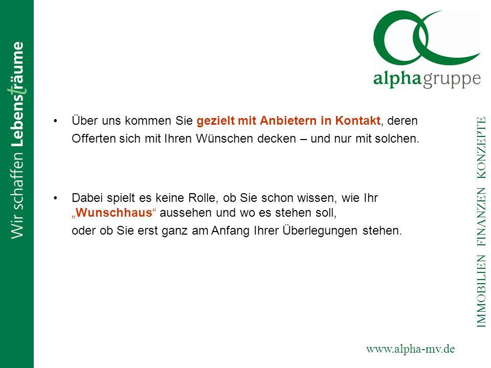 www.alpha-mv.de IMMOBILIEN FINANZEN KONZEPTE Während und nach der Bauzeit stehen wir Ihnen gern weiterhin mit Rat und Tat zur Seite.