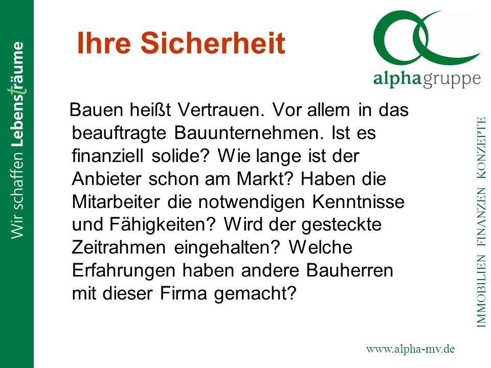 www.alpha-mv.de IMMOBILIEN FINANZEN KONZEPTE Sicher ist: Kein Bauvorhaben läuft völlig ohne Probleme ab.