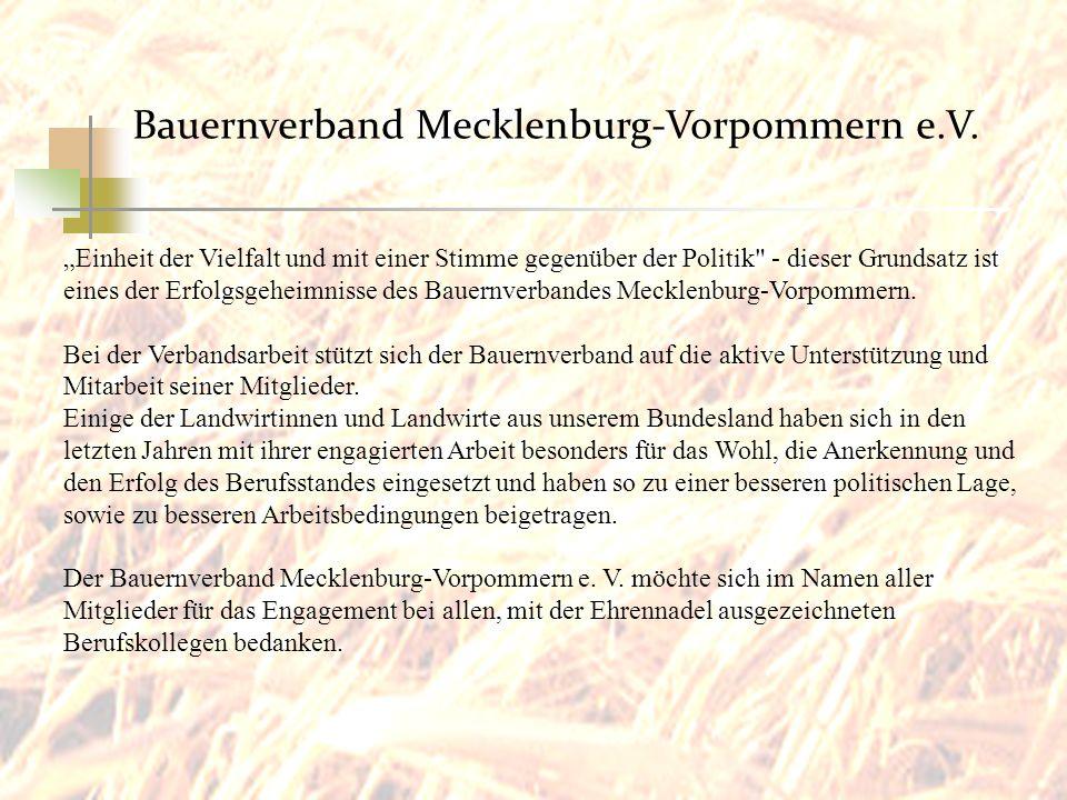 Bauernverband Mecklenburg-Vorpommern e.V. Einheit der Vielfalt und mit einer Stimme gegenüber der Politik