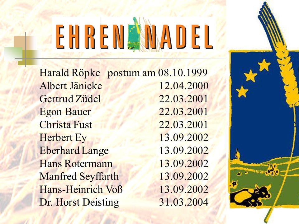 Harald Röpke postum am 08.10.1999 Albert Jänicke 12.04.2000 Gertrud Züdel 22.03.2001 Egon Bauer 22.03.2001 Christa Fust 22.03.2001 Herbert Ey 13.09.20