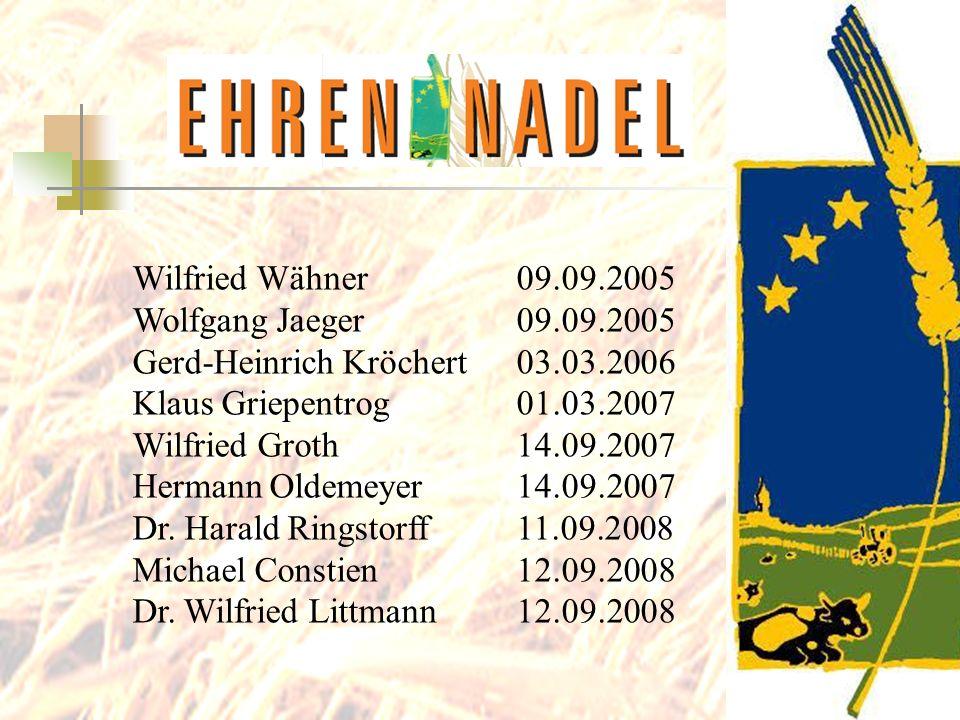 Wilfried Wähner 09.09.2005 Wolfgang Jaeger09.09.2005 Gerd-Heinrich Kröchert 03.03.2006 Klaus Griepentrog01.03.2007 Wilfried Groth14.09.2007 Hermann Ol