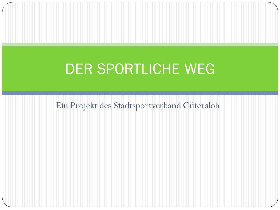 Ein Projekt des Stadtsportverband Gütersloh DER SPORTLICHE WEG