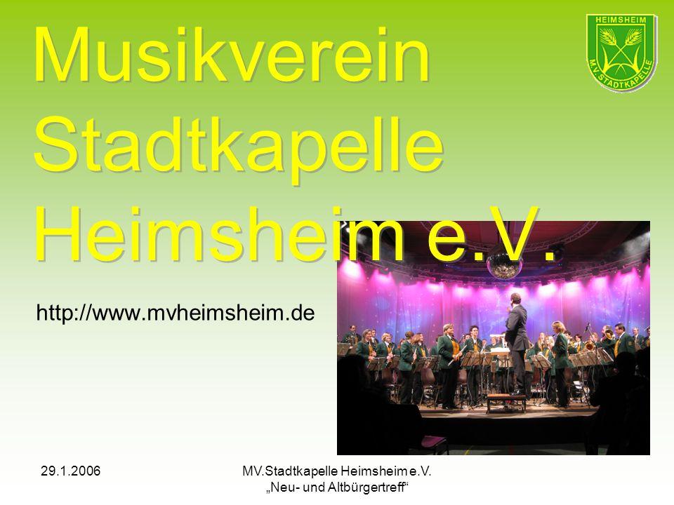 29.1.2006MV.Stadtkapelle Heimsheim e.V. Neu- und Altbürgertreff Musikverein Stadtkapelle Heimsheim e.V. http://www.mvheimsheim.de
