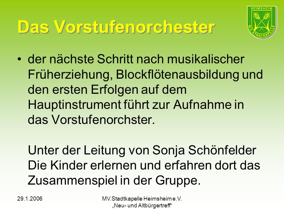 29.1.2006MV.Stadtkapelle Heimsheim e.V. Neu- und Altbürgertreff Das Vorstufenorchester der nächste Schritt nach musikalischer Früherziehung, Blockflöt