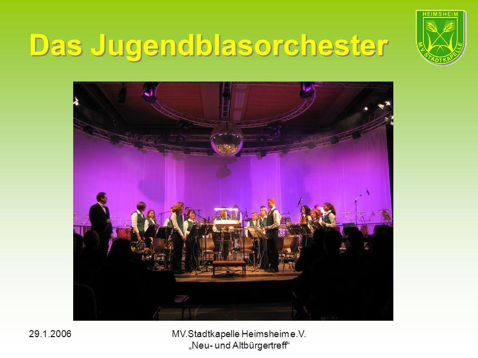 29.1.2006MV.Stadtkapelle Heimsheim e.V. Neu- und Altbürgertreff Das Jugendblasorchester