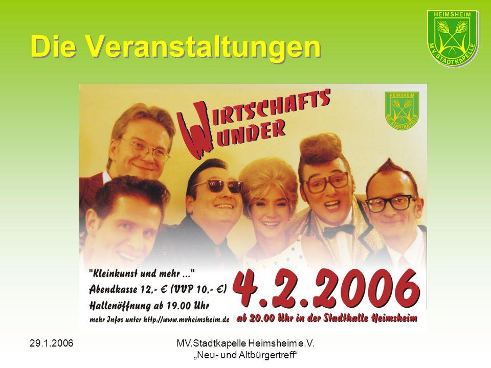 29.1.2006MV.Stadtkapelle Heimsheim e.V. Neu- und Altbürgertreff Die Veranstaltungen