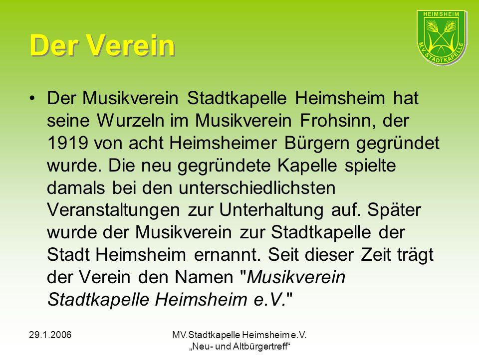 29.1.2006MV.Stadtkapelle Heimsheim e.V. Neu- und Altbürgertreff Der Verein Der Musikverein Stadtkapelle Heimsheim hat seine Wurzeln im Musikverein Fro