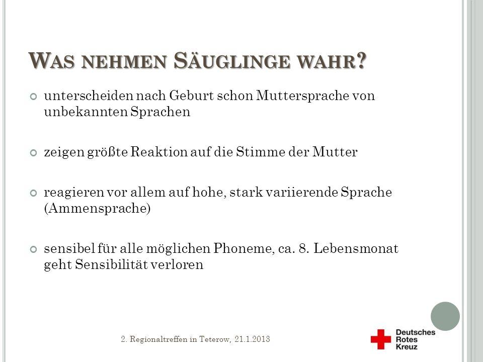 1.L EBENSJAHR / PRÄ – VERBALE P HASE 8. - 20. Woche vokalisieren, um Emotionen auszudrücken 2.