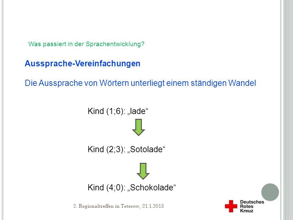 Was passiert in der Sprachentwicklung.Aussprache-Vereinfachungen: Ein Beispiel A.