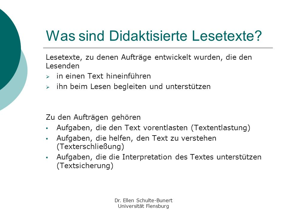 Was sind Didaktisierte Lesetexte? Lesetexte, zu denen Aufträge entwickelt wurden, die den Lesenden in einen Text hineinführen ihn beim Lesen begleiten
