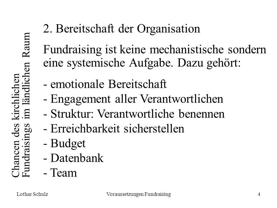 Lothar SchulzVoraussetzungen Fundraising4 Chancen des kirchlichen Fundraisings im ländlichen Raum 2.