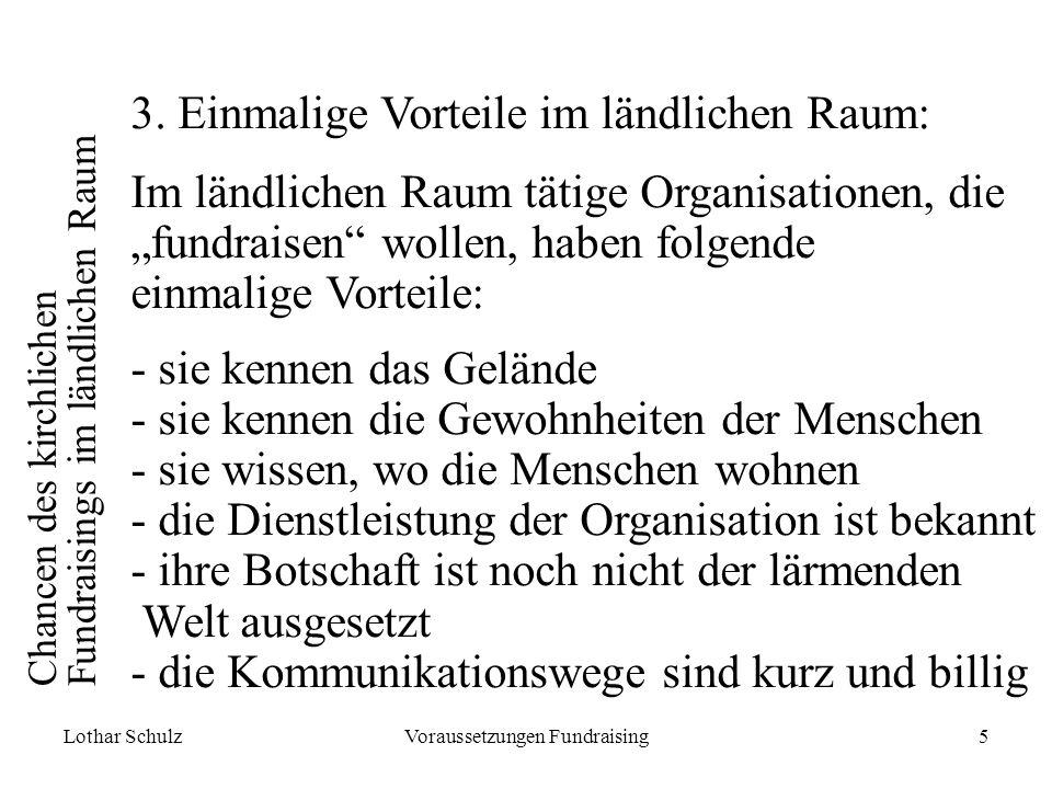 Lothar SchulzVoraussetzungen Fundraising5 Chancen des kirchlichen Fundraisings im ländlichen Raum 3.