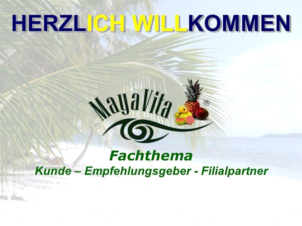 Fachthema Kunde – Empfehlungsgeber - Filialpartner HERZLICH WILLKOMMEN