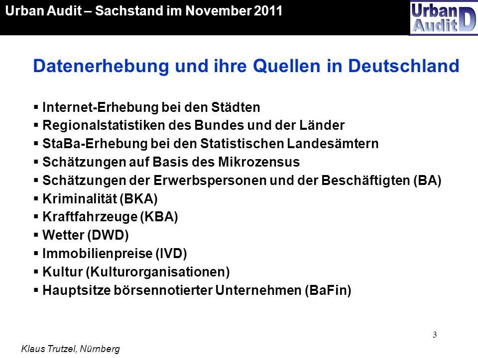 24 Urban Audit – Sachstand im November 2011 Klaus Trutzel, Nürnberg