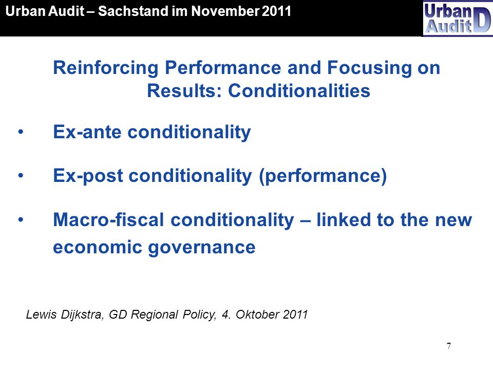 7 Urban Audit – Sachstand im November 2011 Ex-ante conditionality Ex-post conditionality (performance) Macro-fiscal conditionality – linked to the new