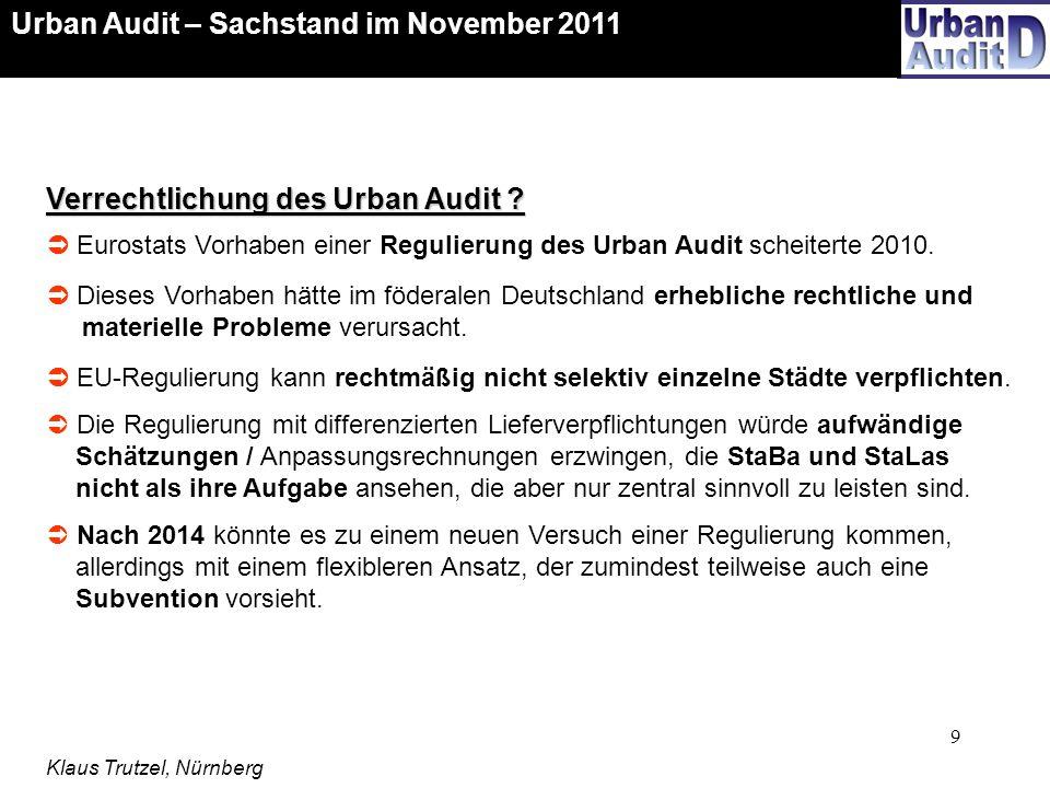 9 Verrechtlichung des Urban Audit ? Eurostats Vorhaben einer Regulierung des Urban Audit scheiterte 2010. Dieses Vorhaben hätte im föderalen Deutschla