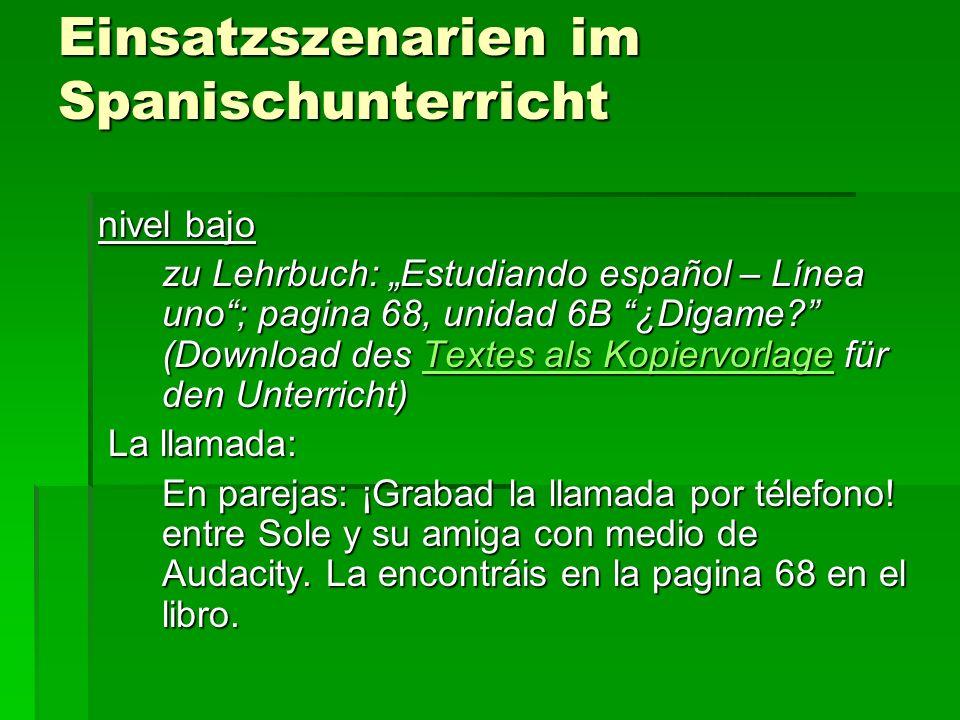 Einsatzszenarien im Spanischunterricht nivel bajo zu Lehrbuch: Estudiando español – Línea uno; pagina 68, unidad 6B ¿Digame? (Download des Textes als