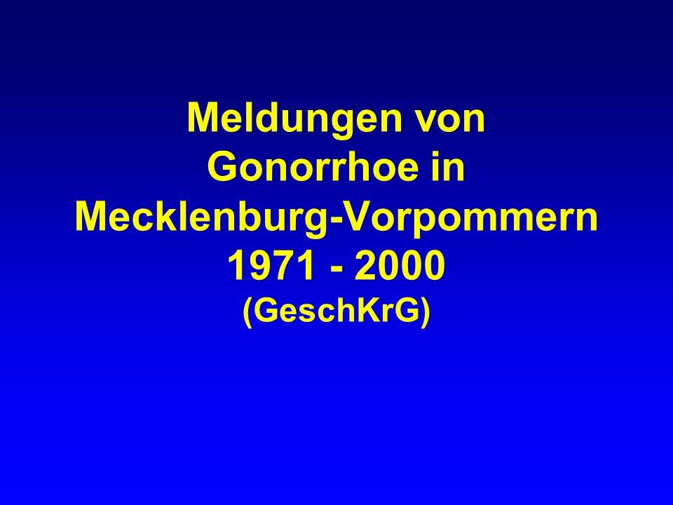 Meldungen von Gonorrhoe in Mecklenburg-Vorpommern 1971 - 2000 (GeschKrG)