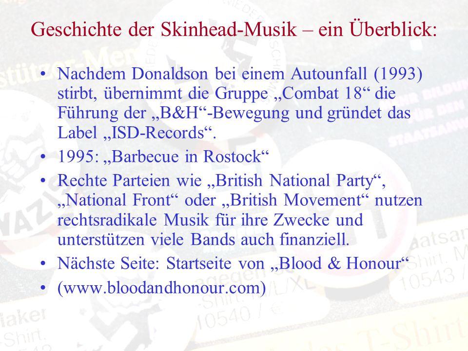 Geschichte der Skinhead-Musik – ein Überblick: Nachdem Donaldson bei einem Autounfall (1993) stirbt, übernimmt die Gruppe Combat 18 die Führung der B&