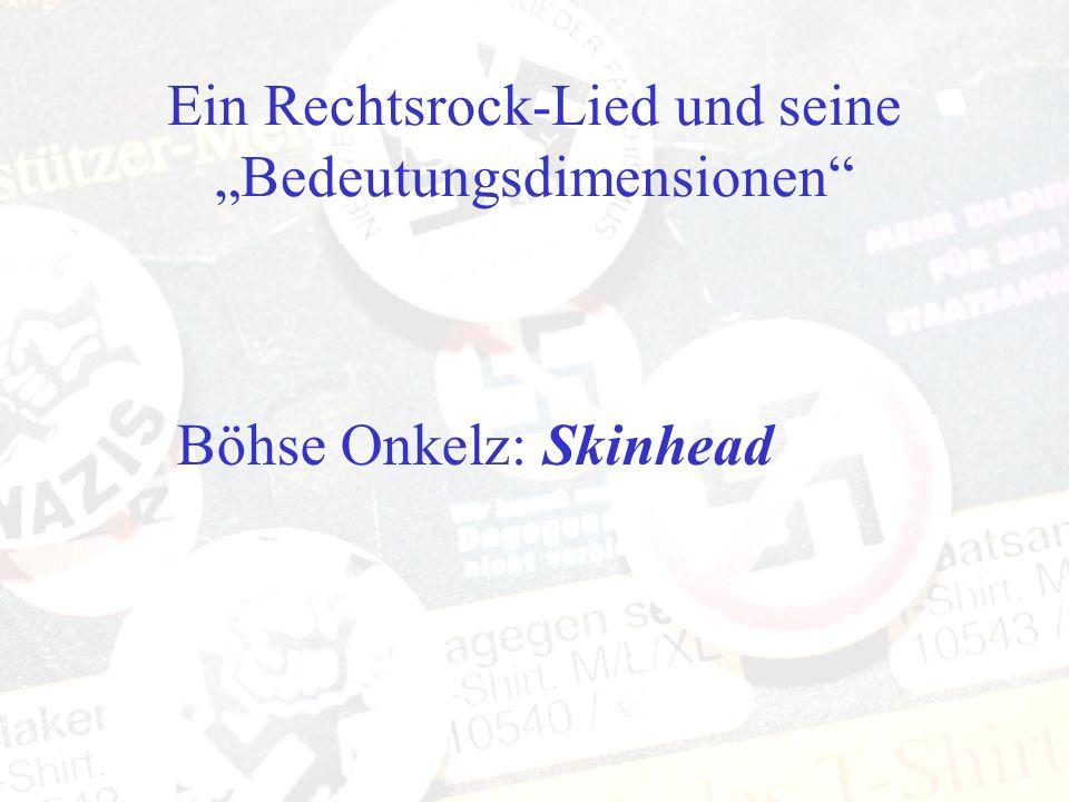 Ein Rechtsrock-Lied und seine Bedeutungsdimensionen Böhse Onkelz: Skinhead
