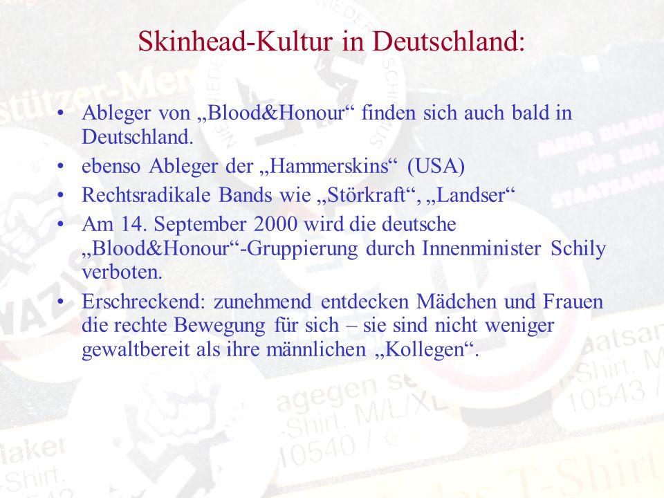 Skinhead-Kultur in Deutschland: Ableger von Blood&Honour finden sich auch bald in Deutschland. ebenso Ableger der Hammerskins (USA) Rechtsradikale Ban