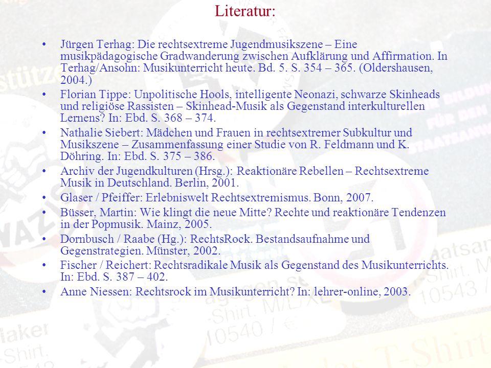 Literatur: Jürgen Terhag: Die rechtsextreme Jugendmusikszene – Eine musikpädagogische Gradwanderung zwischen Aufklärung und Affirmation. In Terhag/Ans