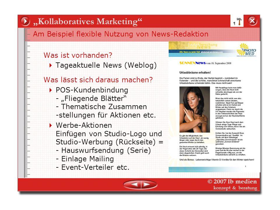 © 2007 lb medien konzept & beratung Kollaboratives Marketing Was das ist und wie man es machen könnte Illustration kollaboratives Marketing an drei Be
