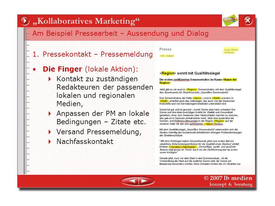 © 2007 lb medien konzept & beratung Kollaboratives Marketing Am Beispiel Pressearbeit – Aussendung und Dialog 1.Pressekontakt - Pressemeldung Die Faus