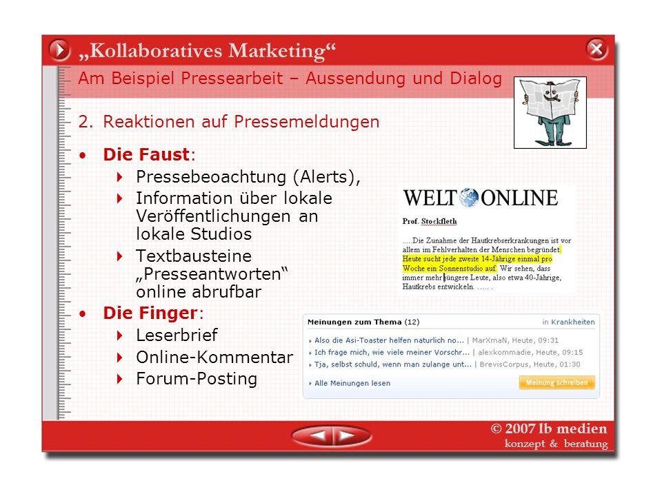 © 2007 lb medien konzept & beratung Kollaboratives Marketing Am Beispiel Pressearbeit – Aussendung und Dialog 1.Pressekontakt – Pressemeldung Die Fing