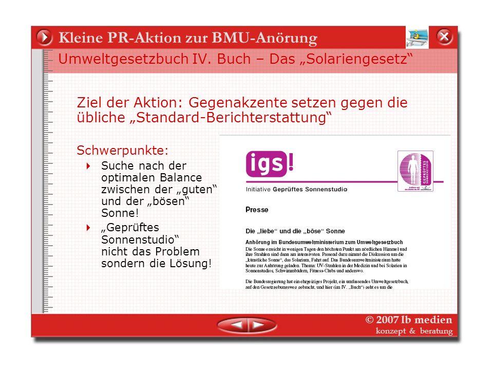 © 2007 lb medien konzept & beratung PR-Aktion Anhörung BMU 1.Inhalt 2.Verbreitung 3.Erfolg