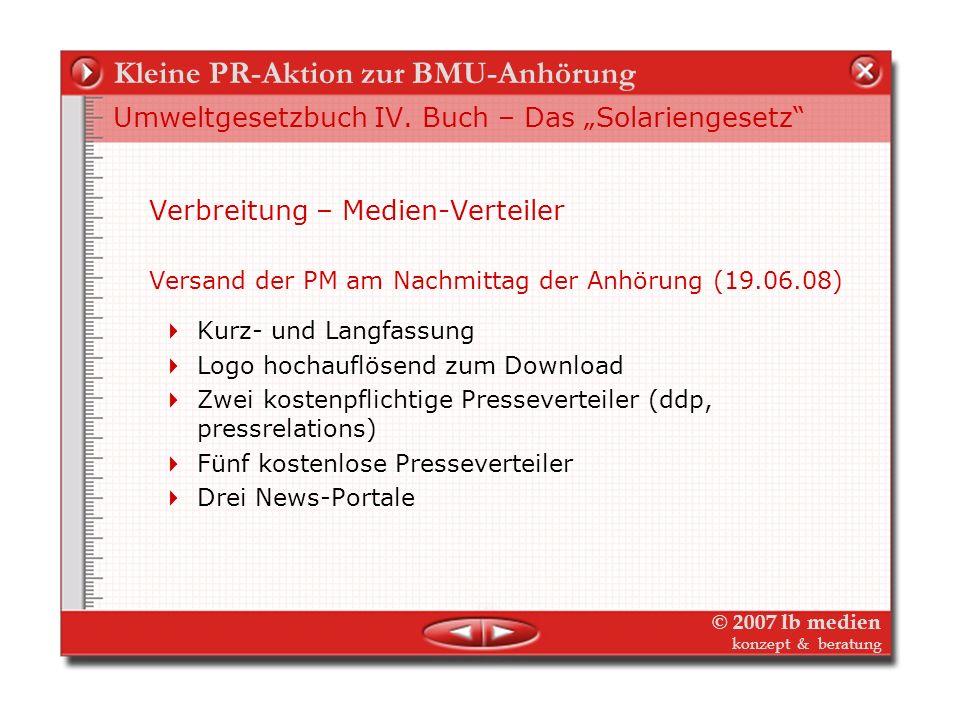 © 2007 lb medien konzept & beratung Kleine PR-Aktion zur BMU-Anörung Umweltgesetzbuch IV. Buch – Das Solariengesetz Ziel der Aktion: Gegenakzente setz