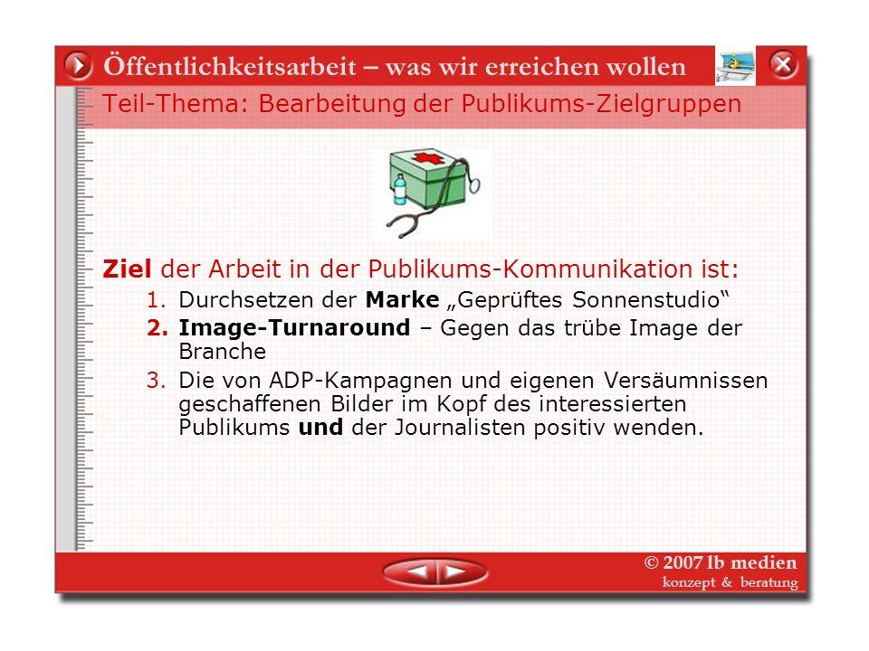 © 2007 lb medien konzept & beratung IGS: Kummunikation – was wir erreichen wollen Die drei Aufgaben der IGS-Kommunikation In der Kommunikation muss di