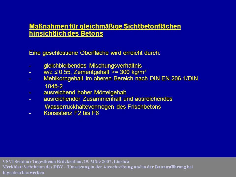 VSVI Seminar Tagesthema Brückenbau, 29. März 2007, Linstow Merkblatt Sichtbeton des DBV – Umsetzung in der Ausschreibung und in der Bauausführung bei