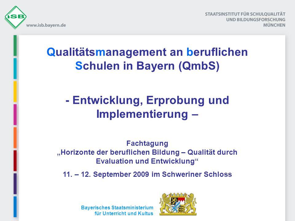 Qualitätsmanagement an beruflichen Schulen in Bayern (QmbS) - Entwicklung, Erprobung und Implementierung – Fachtagung Horizonte der beruflichen Bildun