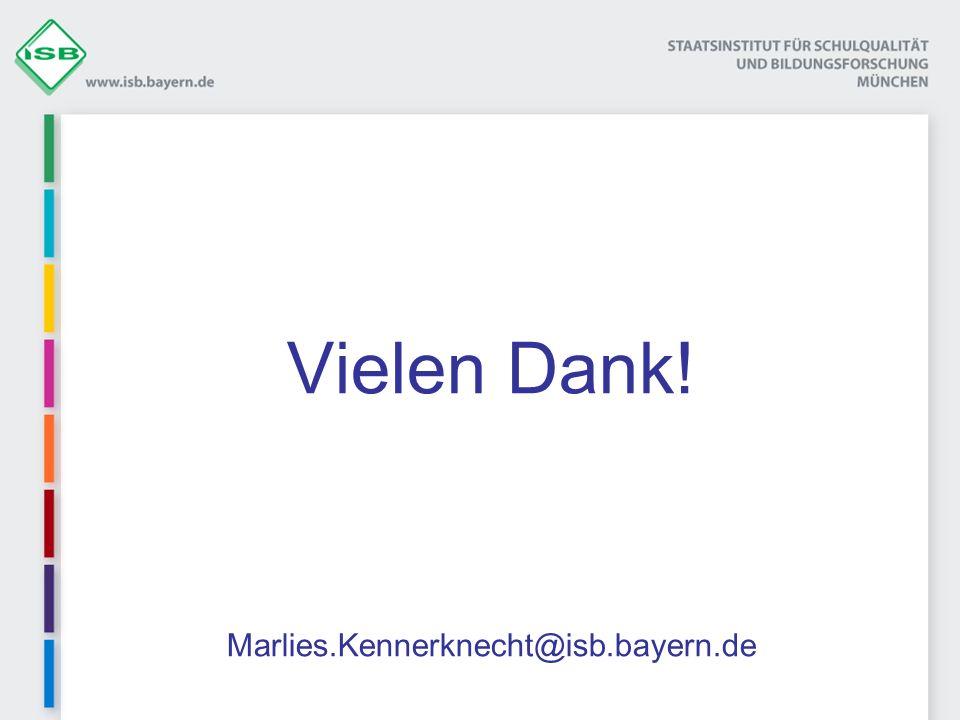 Vielen Dank! Marlies.Kennerknecht@isb.bayern.de