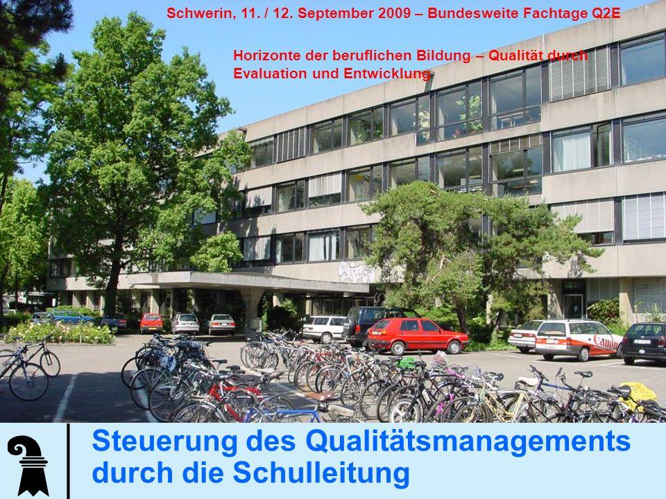 Erziehungsdepartement des Kantons Basel-Stadt Allgemeine Gewerbeschule Basel 1 Steuerung des Qualitätsmanagements durch die Schulleitung Schwerin, 11.