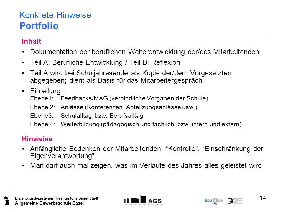 Erziehungsdepartement des Kantons Basel-Stadt Allgemeine Gewerbeschule Basel 14 Konkrete Hinweise Portfolio Inhalt Dokumentation der beruflichen Weite
