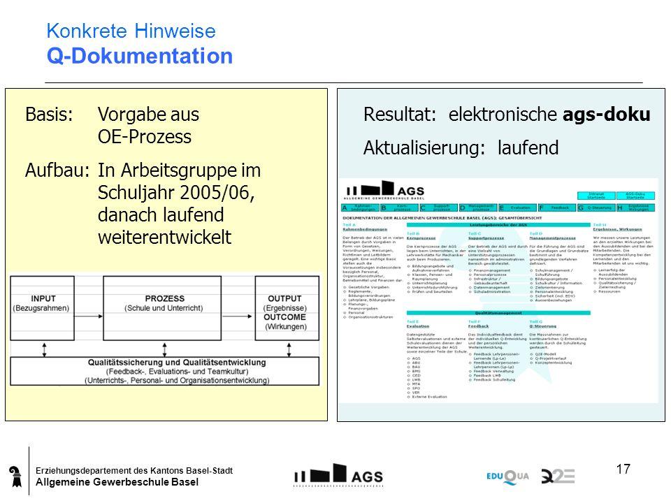 Erziehungsdepartement des Kantons Basel-Stadt Allgemeine Gewerbeschule Basel 17 Konkrete Hinweise Q-Dokumentation Basis: Vorgabe aus OE-Prozess Aufbau
